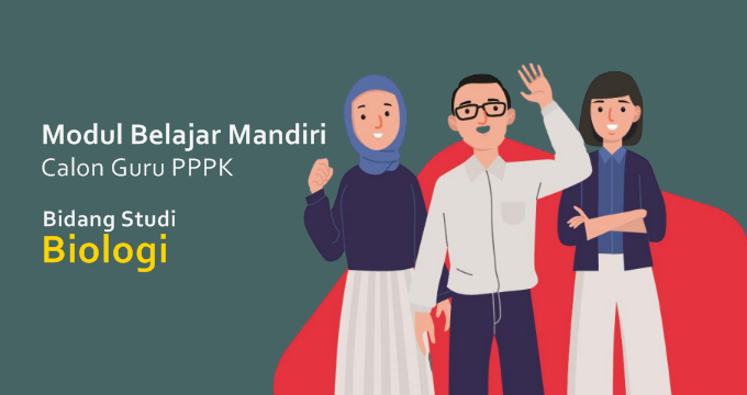 Modul Belajar Mandiri Calon Guru PPPK Bidang Studi Biologi Tahun 2021