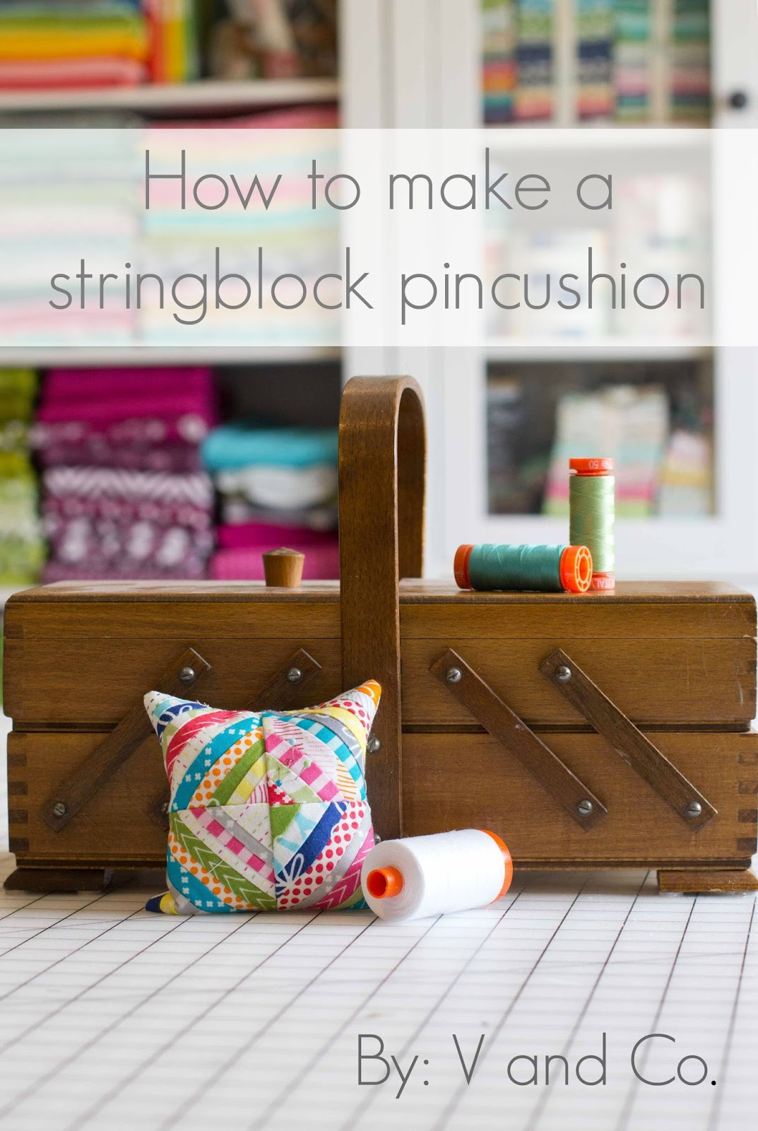 V and Co v and Co How to Make a Little String Block Pincushion