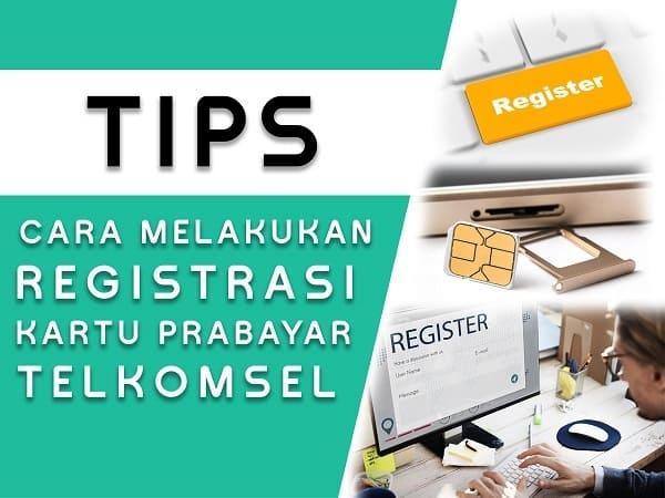 Cara Registrasi Kartu Prabayar Telkomsel terbaru