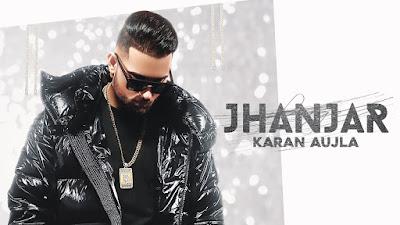 Jhanjar Song Lyrics Karan Aujla - Jhanjar Song Lyrics
