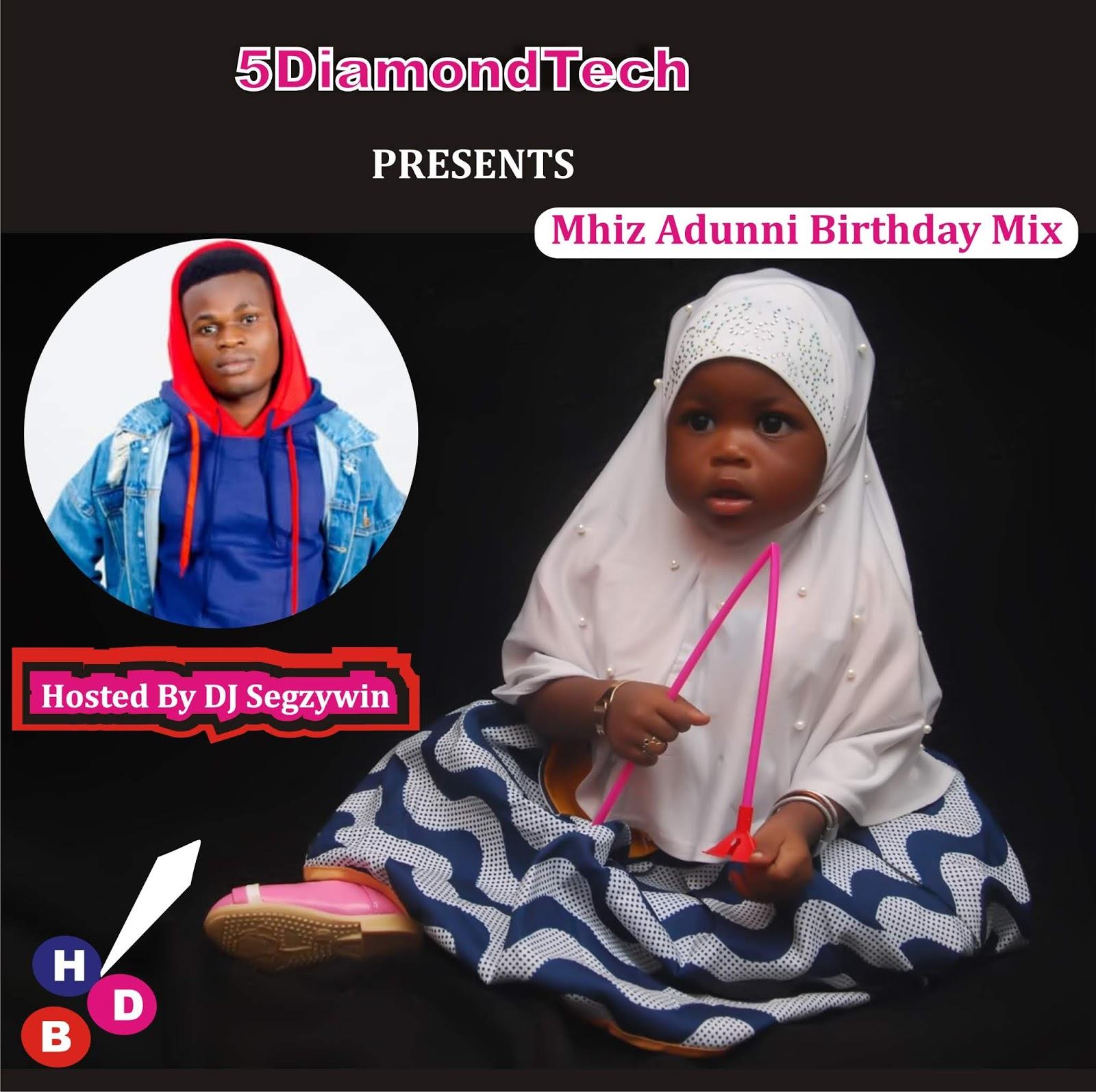 Mixtape] DJ Segzywin – Mhiz Adunni Birthday Mix