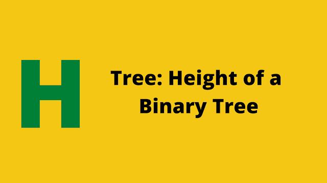 HackerRank Tree: Height of a Binary Tree solution