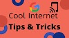 Cool Internet Tips and Tricks You Must Know 2020
