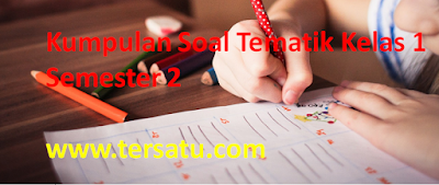 Download soal ulhar, ph kls 1 kurtilas tema 5 6 7 8 semester genap, kunci jawaban, kisi kisi, edisi revisi, th. 2018, 2019, 2020
