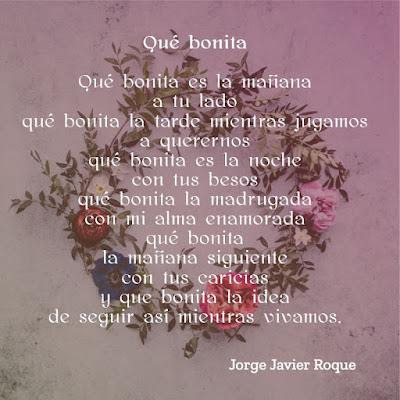"""Poema """"Qué bonita"""" de Jorge Javier Roque"""