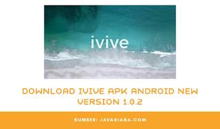 Download Ivive Apk Android V1. 0.2 Terbaru