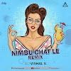 NIMBU CHAT LE (REMIX) - DJ VISHAL S