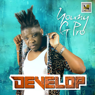 MUSIC: Young G Pro - Develop