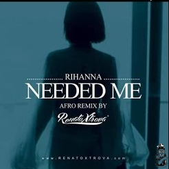 Rihanna - Needed Me (Xtrova Afro Remix) [Download]