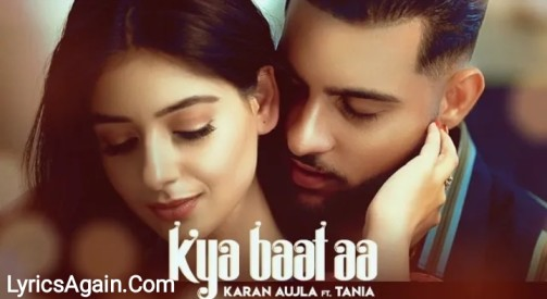 Kya Baat Aa song Lyrics – Karan Aujla