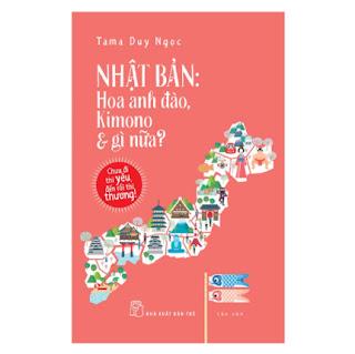 Nhật Bản: Hoa Anh Đào, Kimono & Gì Nữa ebook PDF EPUB AWZ3 PRC MOBI