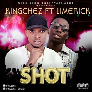 DOWNLOAD MP3: Kingchez ft. Limerick - Shot (Prod. by Meno Bad)