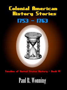 Colonial American History Stories - 1753 – 1763