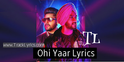 ohi-yaar-punjabi-song-lyrics-full-mista-baaz-deep-fateh-2019