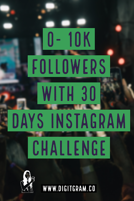 Grow organically from 0- 10k with 30 days instagram challenge