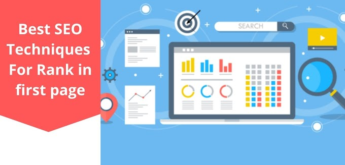 Best SEO Techniques for Rank in First page