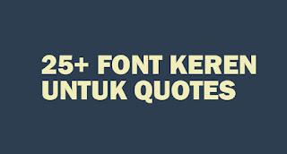 25+ Font Keren Untuk Quotes