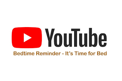 YouTube's new Bedtime reminder feature rolling out - Will let you know when to sleep.