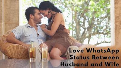 Love WhatsApp Status Between Husband and Wife Feeling Love