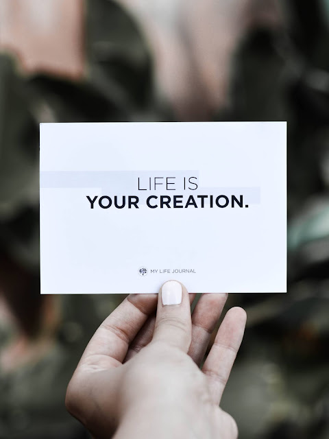 Your Life is Your Creation