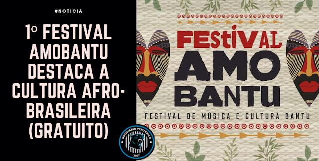 1º Festival AMOBANTU destaca a cultura afro-brasileira (gratuito)