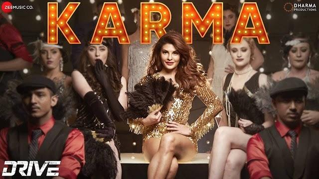 Karma Lyrics - Drive - Jacqueline Fernandez & Sushant Singh Rajput