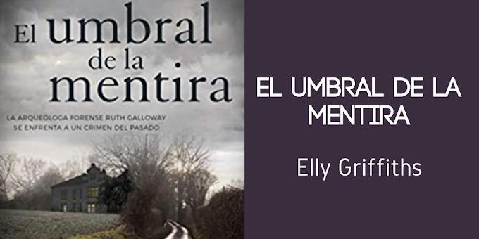 [Reseña]: ' El umbral de la mentira' de Elly Griffiths