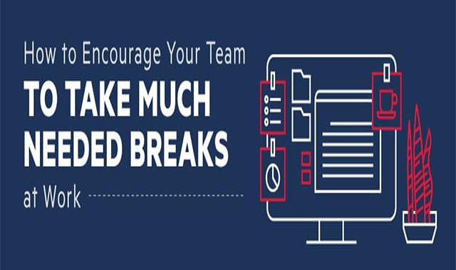 How to Encourage Your Team to Take Much Needed Breaks at Work