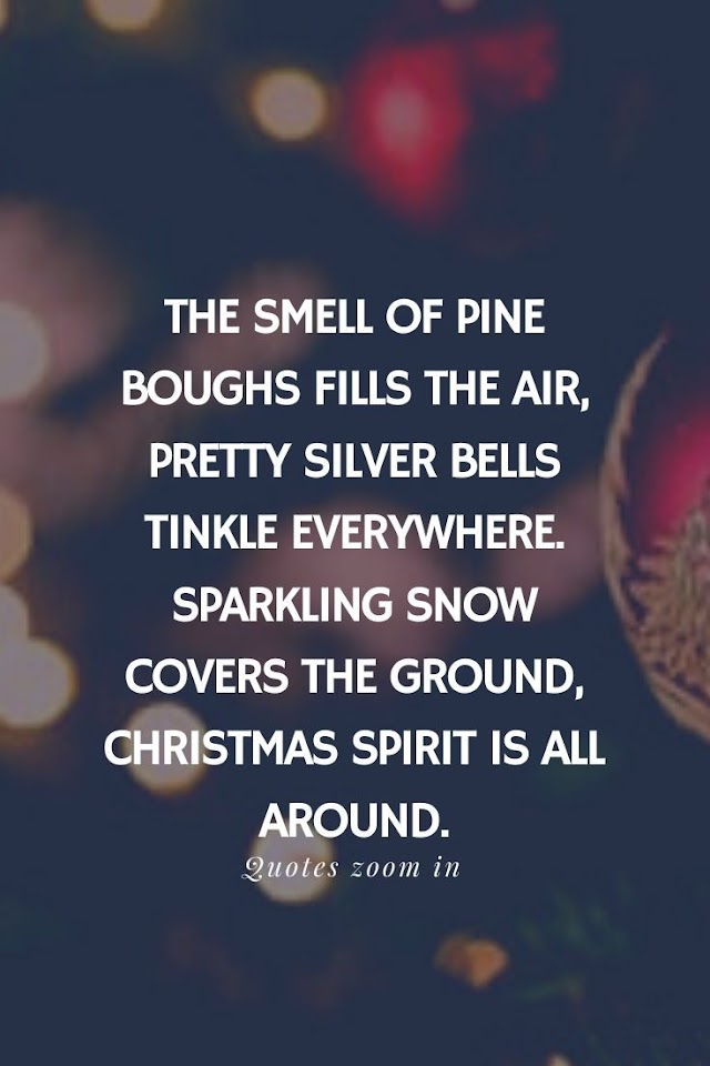 The Smell Of Pine Boughs Files The Air - Quotes Top 10 Updated