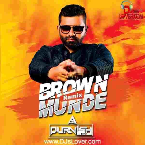 Brown Munde Remix DJ Purvish mp3 song download