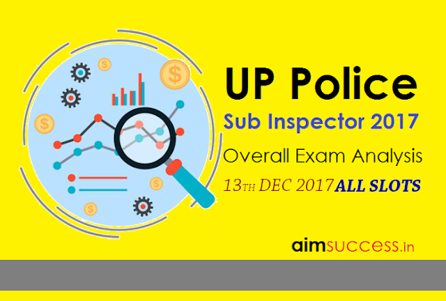 UP Police SI Exam Analysis 2017 13th Dec 2017 (All Shifts)
