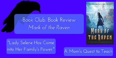 """Book Club: Book Review of Mark of the Raven; book cover of Mark of the Raven; clipart of raven; """"Lady Selene Has Come into her Family's Power"""""""
