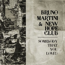 Somebody That You Loved - Bruno Martini e New Hope Club Mp3