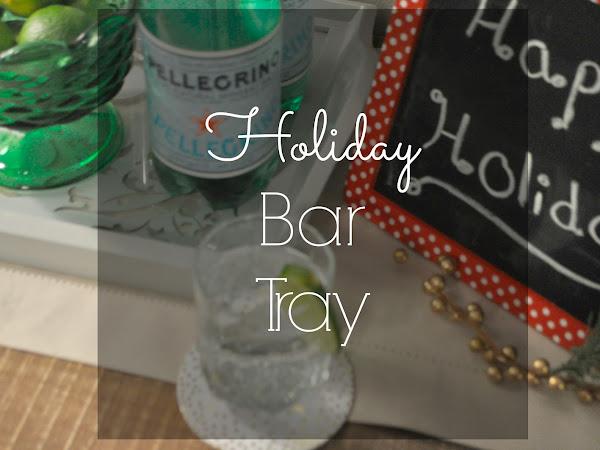 Holiday Bar Tray: The Alternative to a Bar Cart