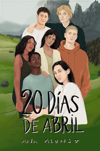 20 días de abril | Ana Alonso | Anaya
