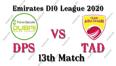 Who will win DPS vs TAD 13th T10 Match
