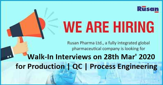 Rusan Pharma Walk-in interview for Production/ QC/ Process Engineering on 28th Mar' 2020