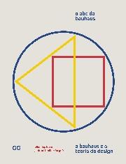 Livro: O ABC da Bauhaus: A Bauhaus e a teoria do design / Autor: Ellen Lupton