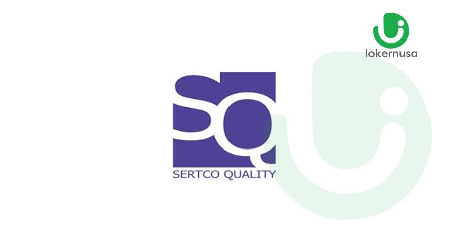 Lowongan Kerja PT Sertco Quality