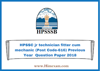 HPSSC jr technician fitter cum mechanic (Post Code-616) Previous Year  Question Paper 2018