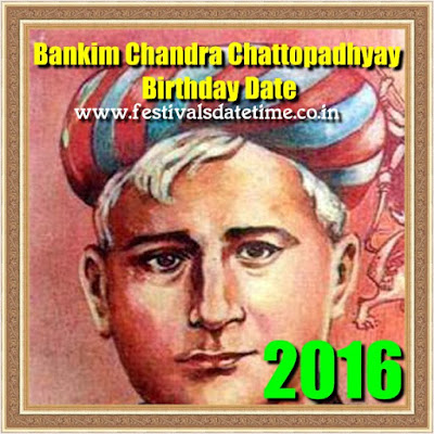 Bankim Chandra Chattopadhyay 2016 Birthday Date in India