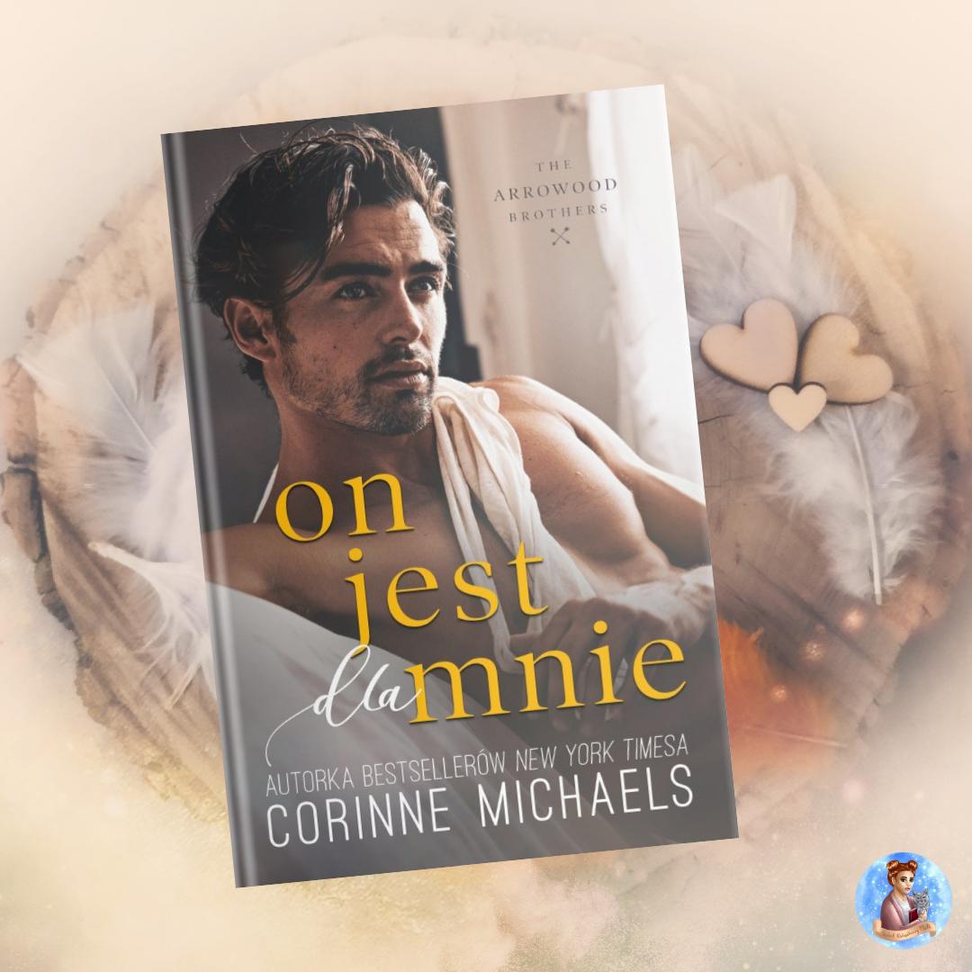 Corinne Michaels - On jest dla mnie - Wydawnictwo Muza - Recenzja
