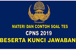 Materi dan Contoh Soal Tes CPNS 2019 Beserta Kunci Jawaban