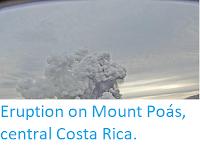 https://sciencythoughts.blogspot.com/2019/10/eruption-on-mount-poas-central-costa.html