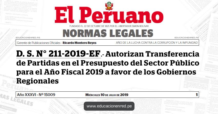 D. S. N° 211-2019-EF - Autorizan Transferencia de Partidas en el Presupuesto del Sector Público para el Año Fiscal 2019 a favor de los Gobiernos Regionales