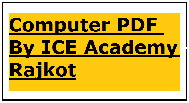 Computer PDF By ICE Academy Rajkot