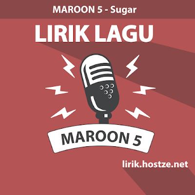Lirik Lagu Sugar - Maroon 5 - Lirik Lagu Barat