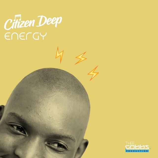 Citizen Deep - Energy (EP) ( 2019 ) [DOWNLOAD]