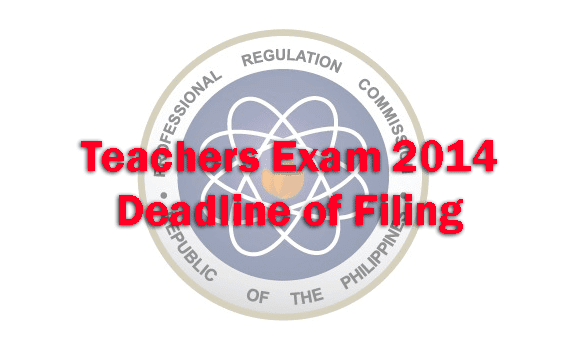 Teachers Exam 2014 Deadline or Last Day of Filing