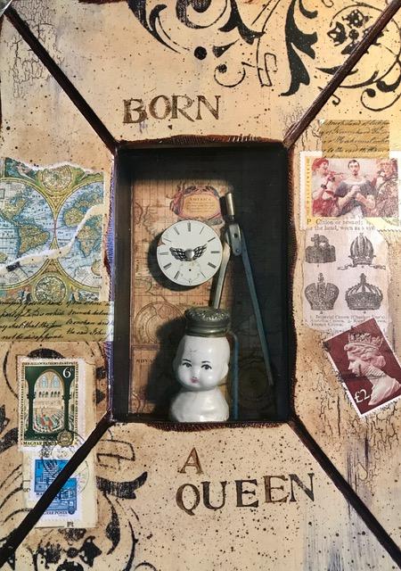 "Denise Cerro ""Born a Queen"" assemblage"